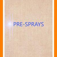Pre-Sprays